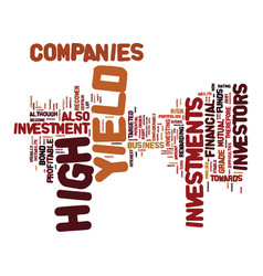 The benefits of high yield investment text vector