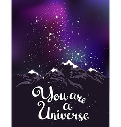 You are a Universe Hand drawn calligraphic quote vector image