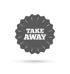 Take away sign icon Takeaway food or drink vector image vector image