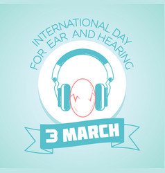 3 march international day for ear and hearing vector