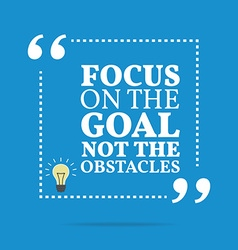 Inspirational motivational quote focus on the goal vector