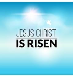 Easter christian celebration Jesus Christ is risen vector image