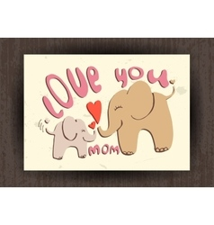 Love you mom greetings card with animals mothers vector