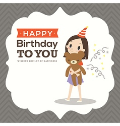 Happy birthday card with a girl hugging teddy bear vector