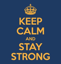 keep calm and stay strong poster quote vector image vector image