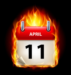 Eleventh april in calendar burning icon on black vector