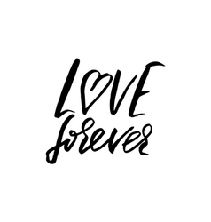 Hand drawn phrase forever love lettering design vector