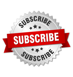 Subscribe 3d silver badge with red ribbon vector