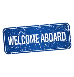 Welcome aboard blue square grunge textured vector