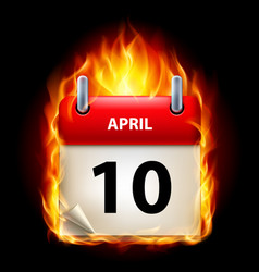 Tenth april in calendar burning icon on black vector