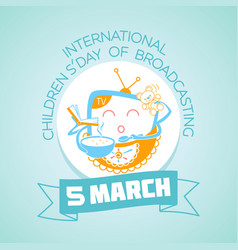 5 march international children day of broadcasting vector