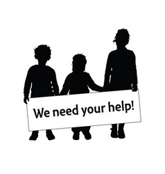 Children silhouette with card we need help vector