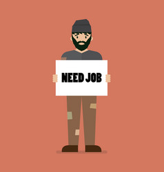 Unemployed man holding cardboard paper with need vector