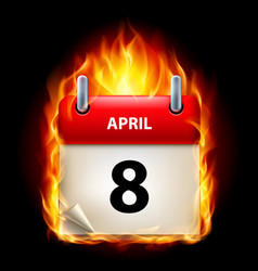 Eighth april in calendar burning icon on black vector