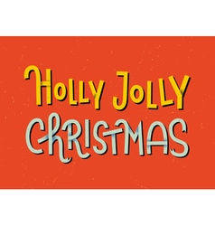 Holly jolly christmas lettering typographic greeti vector