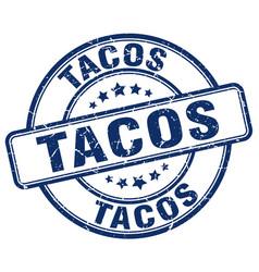 Tacos blue grunge round vintage rubber stamp vector