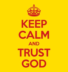 Keep calm and trust god poster quote vector
