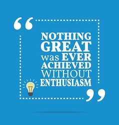 Inspirational motivational quote nothing great was vector