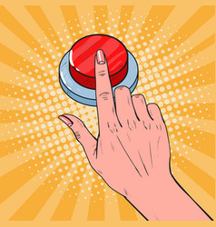 Pop art female hand pushing a red button vector