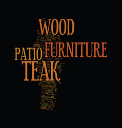 Teak wood patio furniture text background word vector