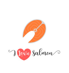 I love salmon hand lettering and salmon icon vector