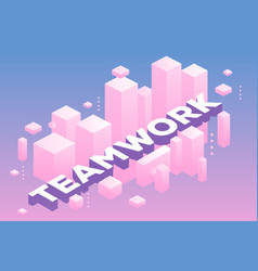 Creative of three dimensional word teamwork with vector