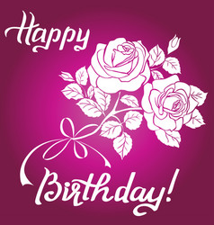 happy birthday lettering and bouquet of roses on vector image vector image