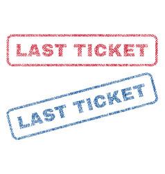 Last ticket textile stamps vector