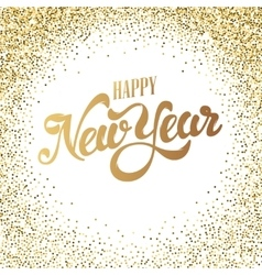 Happy New Year gold glitter lettering with frame vector image