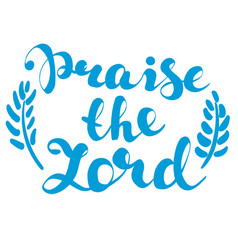 Praise the lord calligraphic text symbol of vector