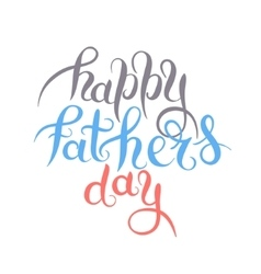 Happy fathers day handwritten inscription design vector