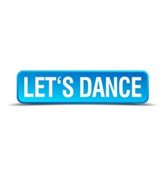 Lets dance blue 3d realistic square isolated vector