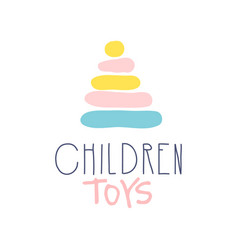 Children toys logo colorful hand drawn vector