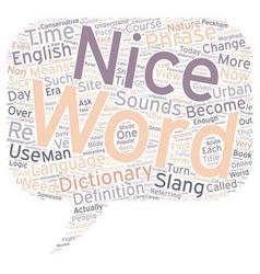 Nice Twist text background wordcloud concept vector image vector image