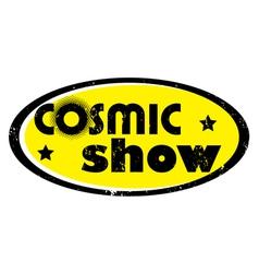cosmic show vector image