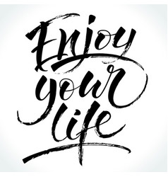 enjoy your life inspirational quote vector image vector image