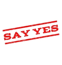 Say yes watermark stamp vector
