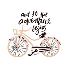 and so the adventure begins hand drawn phrase vector image vector image