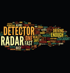 The benefits of radar detector text background vector