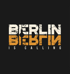 berlin is calling t-shirt and apparel design with vector image vector image