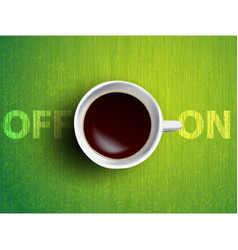 Coffee cup concept - off and on lettering with muf vector