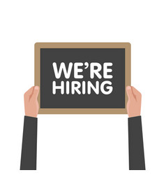 We are hiring sign in hand vector
