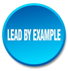 Lead by example blue round flat isolated push vector