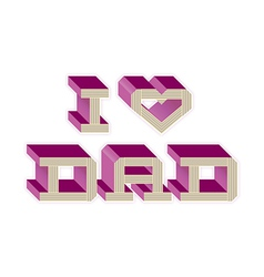 I heart dad - pink vector