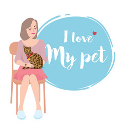 i love my pet - girl sitting with her cat vector image