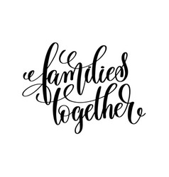 families together black and white handwritten vector image