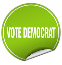 Vote democrat round green sticker isolated on vector