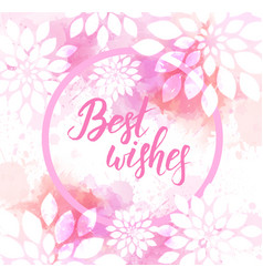 best wishes watercolor imitation background vector image vector image
