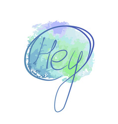Lettering watercolor blue hey vector