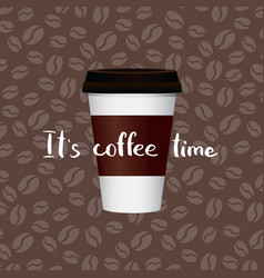 coffee in paper cup with lettering on vector image